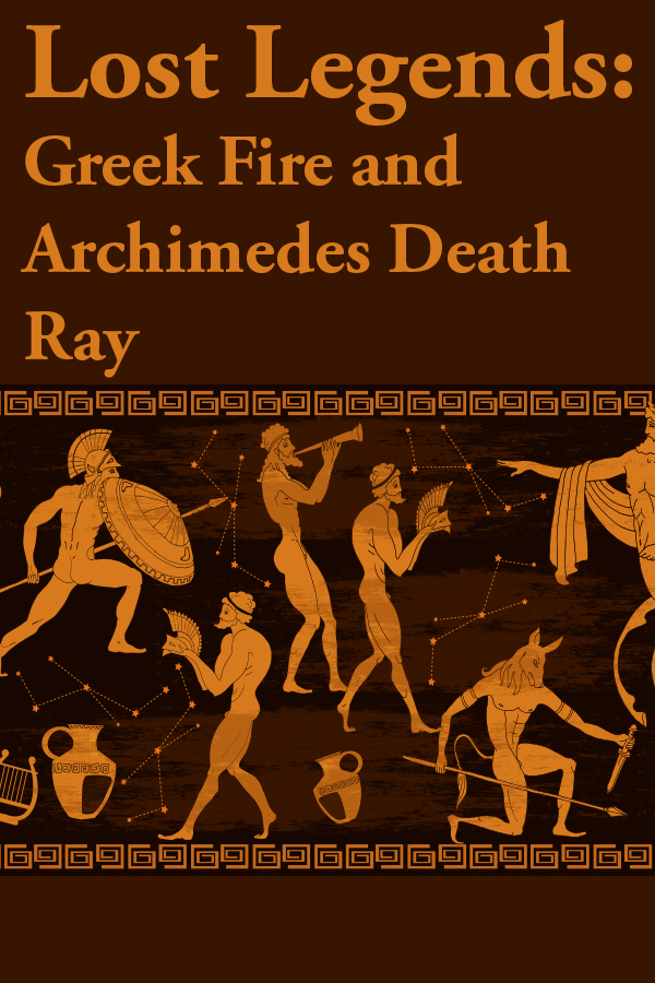 Greek Fire, Death Ray, Archimedes