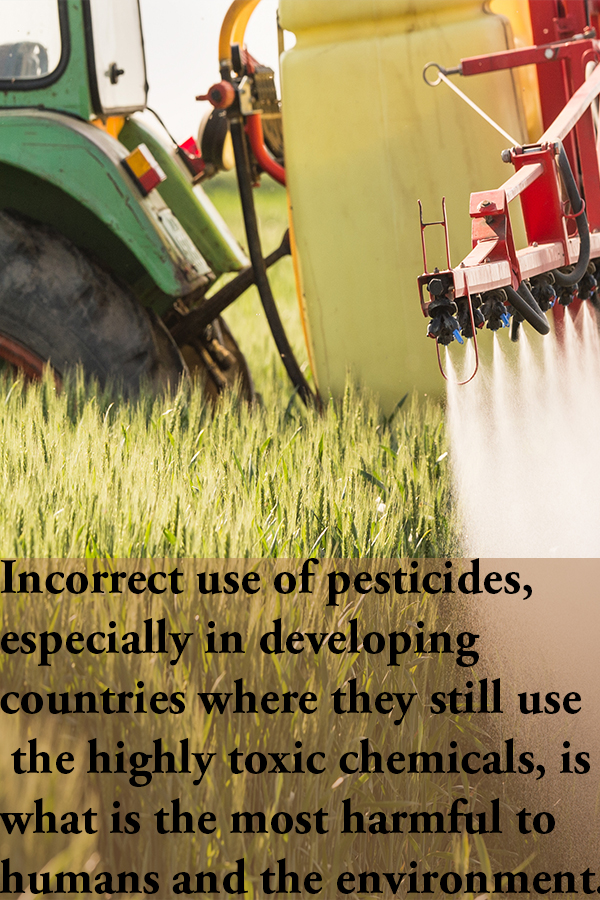 Pesticides and environmental toxicity mostly happens in developing countries.